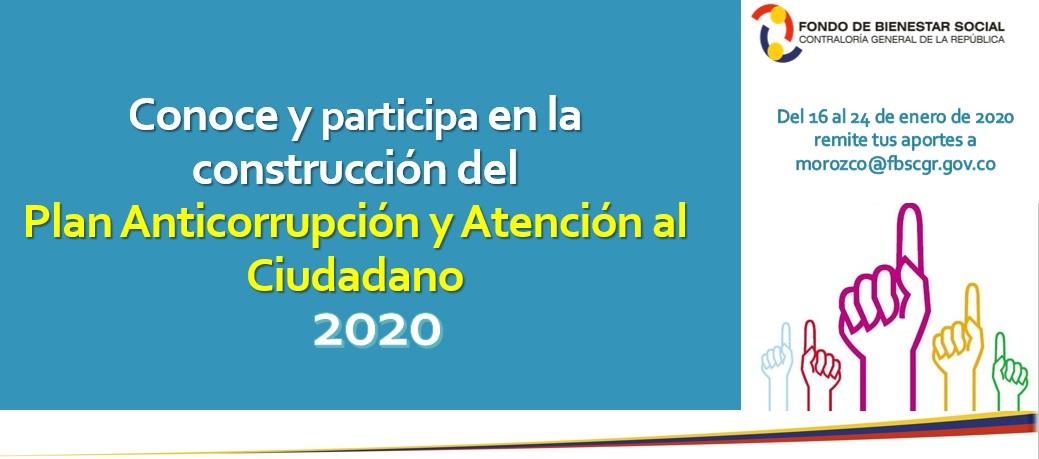 Informacion Construcción Plan Anticorrupción y de atención al Ciudadano 2020