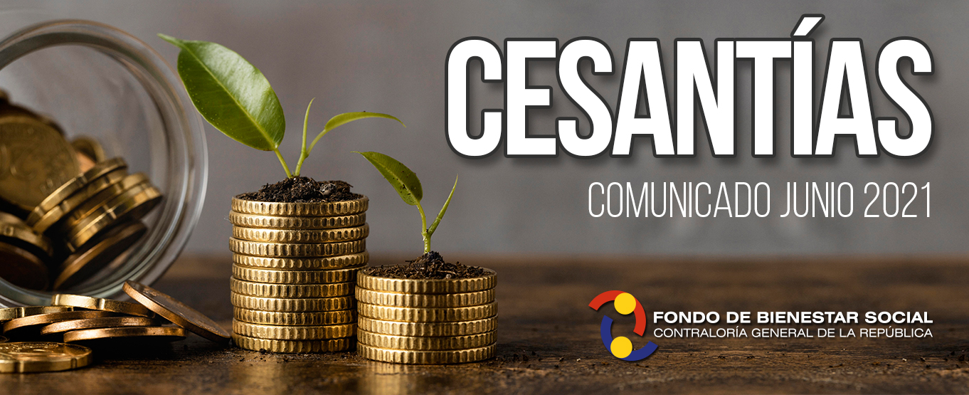 Informacion COMUNICADO DE CESANTÍAS  JULIO 2021