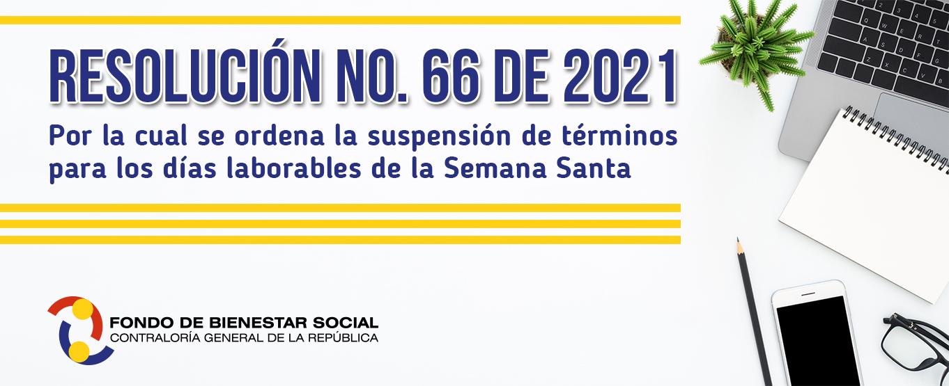Informacion RESOLUCIÓN N° 066 DEL 24 DE MARZO DE 2021